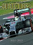 Autocourse 2014-2015: The Worlds Leading Grand Prix Annual