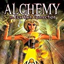 Alchemy: The Egyptian Connection Radio/TV Program by Adrian Gilbert Narrated by Adrian Gilbert