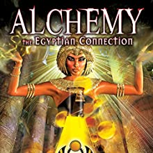 Alchemy: The Egyptian Connection  by Adrian Gilbert Narrated by Adrian Gilbert