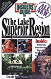 The Insiders Guide to Lake Superior Region