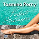 Perfect Strangers Audiobook by Tasmina Perry Narrated by Jilly Bond