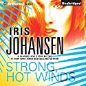Strong, Hot Winds (       UNABRIDGED) by Iris Johansen Narrated by Elisabeth Rodgers