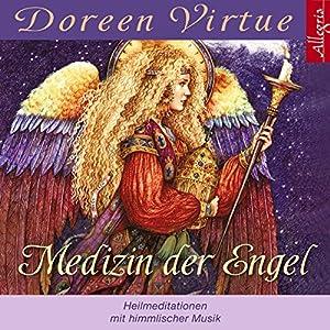 Medizin der Engel Hörbuch