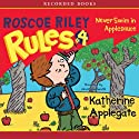 Roscoe Riley Rules: Never Swim in Applesauce (       UNABRIDGED) by Katherine Applegate Narrated by Jared Goldsmith
