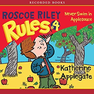 Roscoe Riley Rules: Never Swim in Applesauce | [Katherine Applegate]