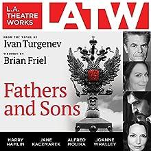 Fathers and Sons Performance Auteur(s) : Brian Friel, Ivan Turgenev Narrateur(s) : James Callis, Harry Hamlin, Nicholas Hormann, Jane Kaczmarek, Alfred Molina, Molly C. Quinn