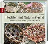 Image de Flechten mit Naturmaterial: Körbe, Schalen und mehr für Anfänger und Fortgeschrittene (Werkstatt)