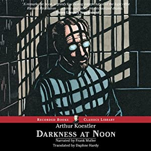 Darkness at Noon | [Arthur Koestler]