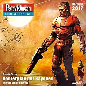 Konterplan der Rayonen (Perry Rhodan 2817) Hörbuch