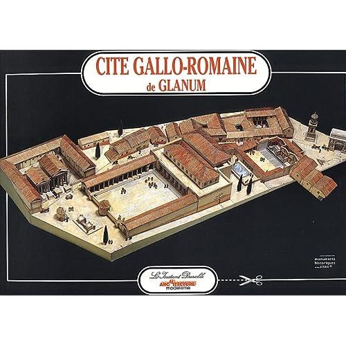 The Gallo-Roman Town of Glanum: Scale Architectual Paper Model: Jean