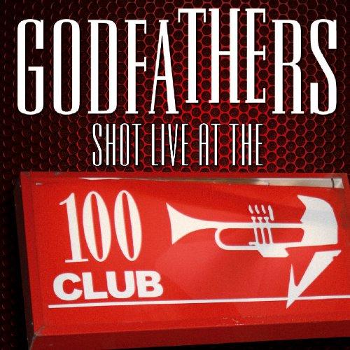 Godfathers - Shot Live At The 100 Club - Zortam Music