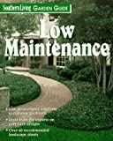 img - for Low Maintenance (Southern Living Garden Guides) book / textbook / text book