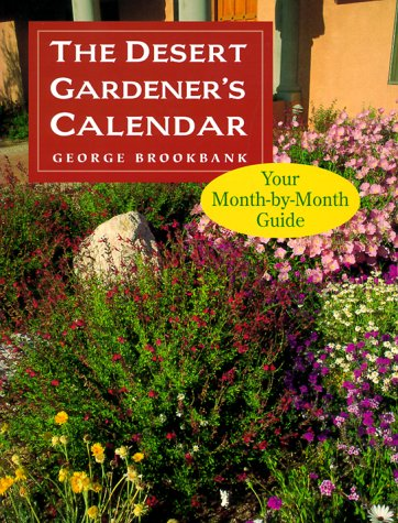The Desert Gardener's Calendar: Your Month-by-Month Guide