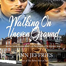 Walking on Uneven Ground Audiobook by Ann Jeffries Narrated by Richard Dennis Johnson