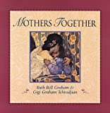 Mothers Together (0801011663) by Graham, Ruth Bell