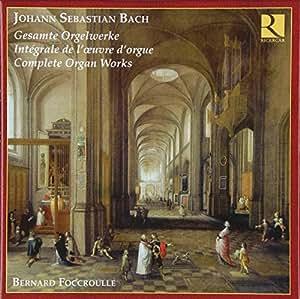 Bach : Intégrale de l'oeuvre d'orgue