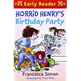 Horrid Henry's Birthday Party (Early Reader) (HORRID HENRY EARLY READER)by Francesca Simon