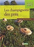 echange, troc Jean-Marie Polese - Vie en vert : Champignons des prés