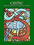 Celtic Stained Glass Pattern Book (Dover Pictorial Archive) cover image