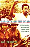 img - for Radicals on the Road: Internationalism, Orientalism, and Feminism during the Vietnam Era (The United States in the World) book / textbook / text book