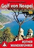 Golf von Neapel: Amalfi, Positano, Sorrent, Capri, Ischia, Vesuv. 57 Touren. Mit GPS-Tracks. (Rother Wanderführer)
