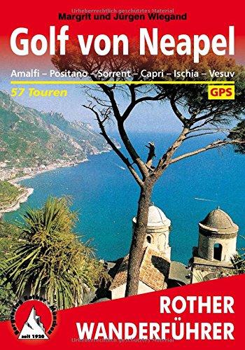 Golf von Neapel: Amalfi - Positano - Sorrent - Capri - Ischia - Vesuv. 57 Touren. Mit GPS-Tracks. (Rother Wanderführer)