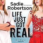 Life Just Got Real: A Novel | Sadie Robertson