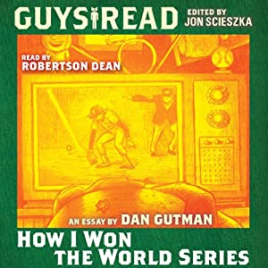 Guys Read: How I Won the World Series | [Dan Gutman]