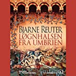 Løgnhalsen fra Umbrien | Bjarne Reuter