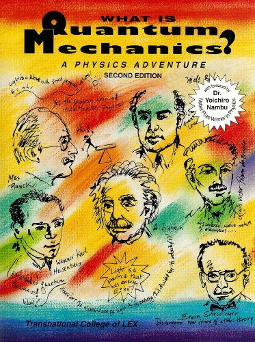 What is Quantum Mechanics? A Physics Adventure - Second Edition