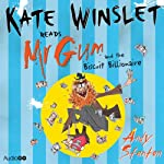 Mr Gum and the Biscuit Billionaire: Mr Gum, Book 2 (       UNABRIDGED) by Andy Stanton Narrated by Kate Winslet