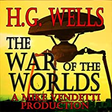 The War of the Worlds | Livre audio Auteur(s) : H. G. Wells Narrateur(s) : Mike Vendetti