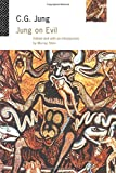 Jung on Evil (0415089700) by Jung, C.G