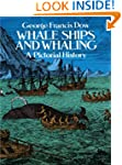 Whale Ships and Whaling: A Pictorial...