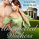 The Unexpected Duchess: Playful Brides, Book 1 (       UNABRIDGED) by Valerie Bowman Narrated by Alison Larkin