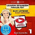 Learn Spanish - Easy Reader - Easy Listener - Parallel Text Spanish Audio Course No. 1 Hörbuch von  Polyglot Planet Gesprochen von: Fernando Sanchez, Christopher Tester