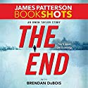 The End: An Owen Taylor Story Audiobook by James Patterson, Brendan DuBois Narrated by Kyf Brewer