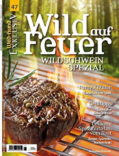 WILD UND HUND Exklusiv Nr. 47: Wild auf Feuer: Wildschwein-Spezial