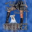 A Tale of Two Demon Slayers: Biker Witches Mystery, Book 3 Audiobook by Angie Fox Narrated by Tavia Gilbert