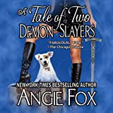 A Tale of Two Demon Slayers: Biker Witches Mystery, Book 3