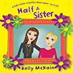 Half a Sister | Kelly McKain
