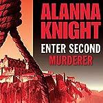 Enter Second Murderer | Alanna Knight