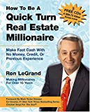 img - for How to Be a Quick Turn Real Estate Millionaire: Make Fast Cash with No Money, Credit, or Previous Experience book / textbook / text book