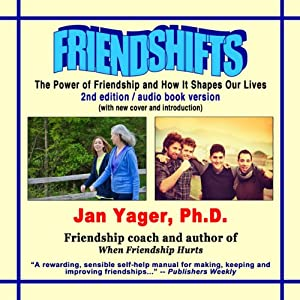 Friendshifts: The Power of Friendship and How it Shapes Our Lives | [Jan Yager]