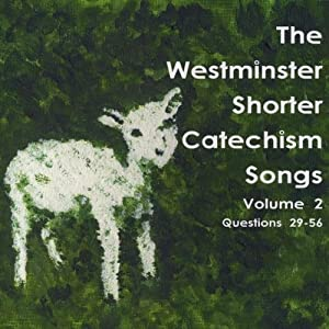 Westminster Shorter Catechism Songs 2