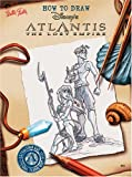 How to Draw Disney's Atlantis: The Lost Empire (How to Draw Series) (1560105836) by McCafferty, Catherine