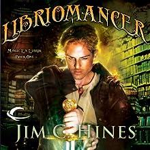 Libriomancer: Magic ex Libris, Book 1 Audiobook by Jim C. Hines Narrated by David DeVries