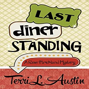 Last Diner Standing: A Rose Strickland Mystery | [Terri L. Austin]