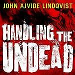 Handling the Undead | John Ajvide Lindqvist