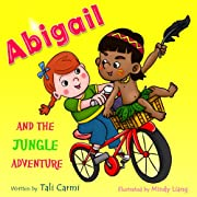 Children's book: Abigail and the Jungle Adventure: ( Bedtime story for Beginner readers Picture book) (Explore the World kids book collection ages 2-6)